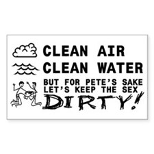 CLEAN AIR, CLEAN WATER, DIRTY Sticker (Rectangular