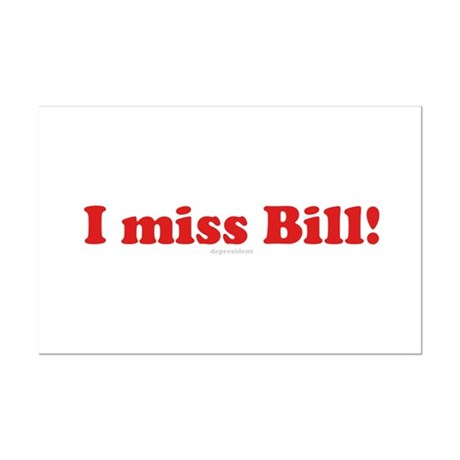 I miss Bill Mini Poster Print