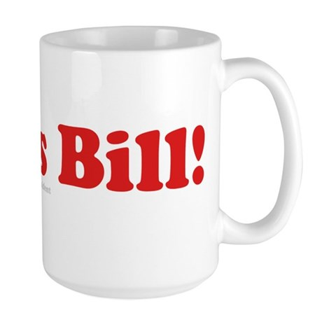 I miss Bill Large Mug