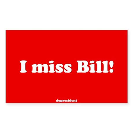 I miss Bill Rectangle Sticker