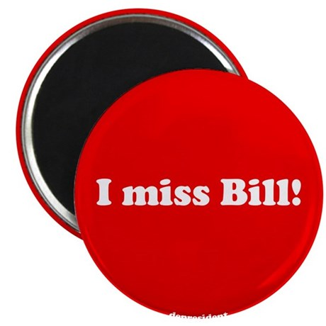 "I miss Bill 2.25"" Magnet (100 pack)"