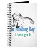 Groundhog Day I don't get it Journal