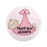Baby Girl Proud New Grandpa 3.5&quot; Button