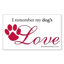 I Remember My Dog's Love Rectangle Decal