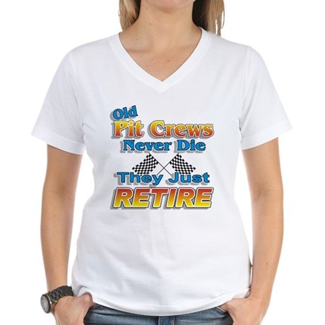 Old Pit Crews Never Die Women's V-Neck T-Shirt