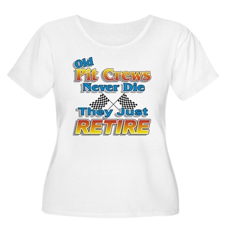 Old Pit Crews Never Die Women's Plus Size Scoop Ne