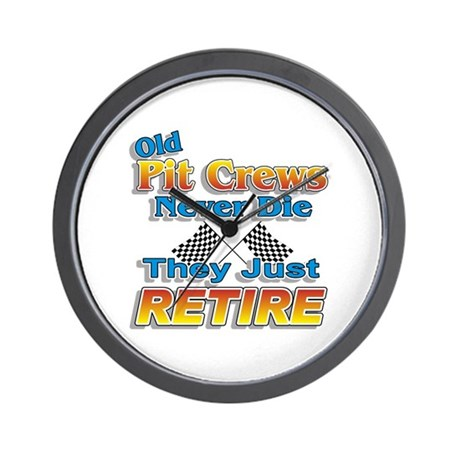 Old Pit Crews Never Die Wall Clock