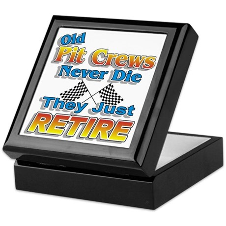 Old Pit Crews Never Die Keepsake Box