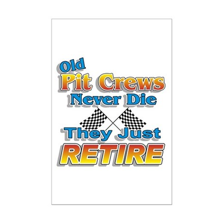 Old Pit Crews Never Die Mini Poster Print