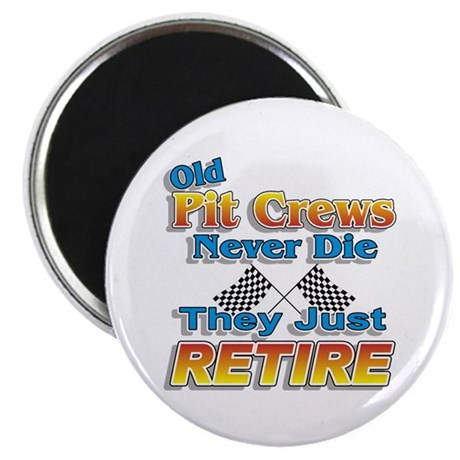 "Old Pit Crews Never Die 2.25"" Magnet (10 pack)"