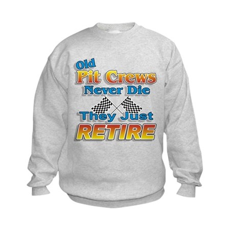 Old Pit Crews Never Die Kids Sweatshirt