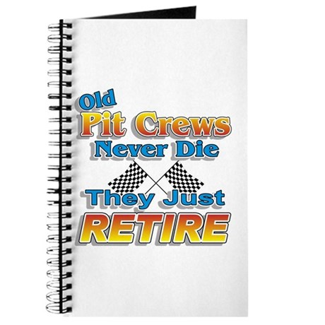 Old Pit Crews Never Die Journal