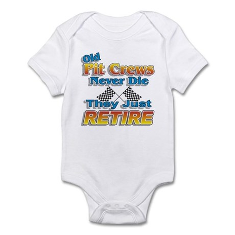 Old Pit Crews Never Die Infant Bodysuit