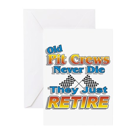 Old Pit Crews Never Die Greeting Cards (Pk of 10)