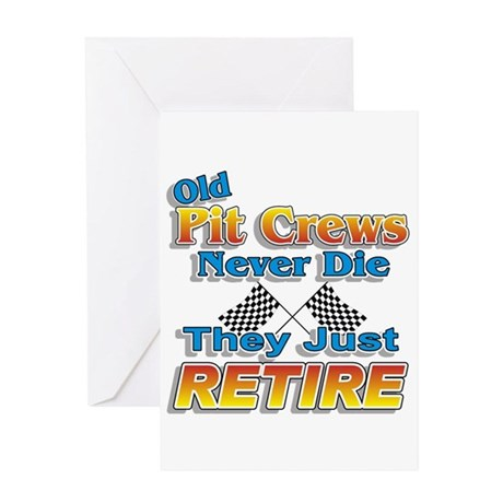 Old Pit Crews Never Die Greeting Card