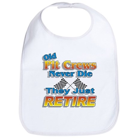 Old Pit Crews Never Die Bib