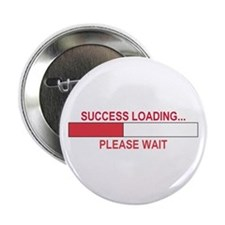 "SUCCESS LOADING... 2.25"" Button"