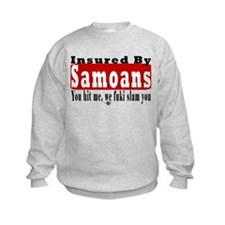 Insured by Samoans Sweatshirt