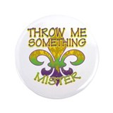 "Throw Me Something Mister 3.5"" Button (100 pack)"