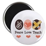 Peace Love Teach Teacher Magnet