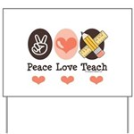 Peace Love Teach Teacher Yard Sign