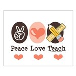 Peace Love Teach Teacher Small Poster