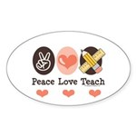 Peace Love Teach Teacher Oval Sticker