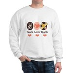 Peace Love Teach Teacher Sweatshirt