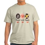 Peace Love Teach Teacher Light T-Shirt