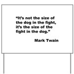 Mark Twain Dog Size Quote Yard Sign