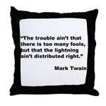 Mark Twain Quote on Fools Throw Pillow