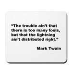 Mark Twain Quote on Fools Mousepad