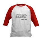Mark Twain Quote on Fools (Front) Kids Baseball Je