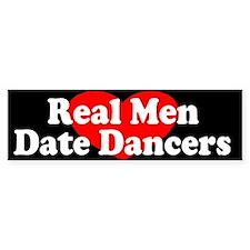 Real Men Date Dancers Bumper Bumper Sticker
