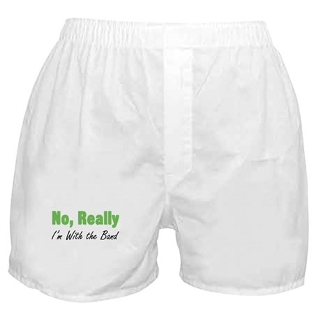 No Really, I'm with the Band Boxer Shorts