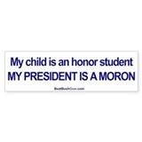 """My Child is an Honor Student"" Bumper Bumper Sticker"