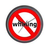 No Whining Wall Clock