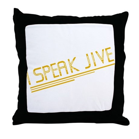 I Speak Jive Throw Pillow