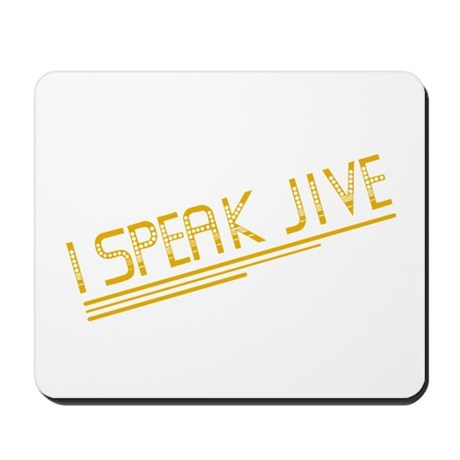 I Speak Jive Mousepad