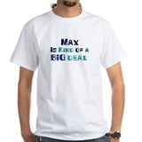 Max is a big deal Shirt