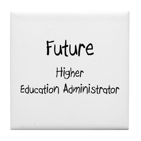 Future Higher Education Administrator Tile Coaster