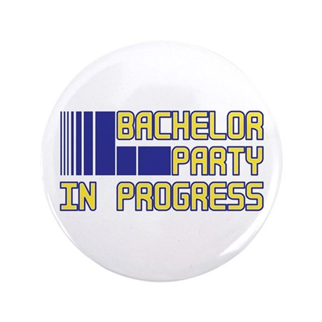 "Bachelor Party in Progress 3.5"" Button (100 pack)"