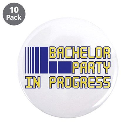 "Bachelor Party in Progress 3.5"" Button (10 pack)"