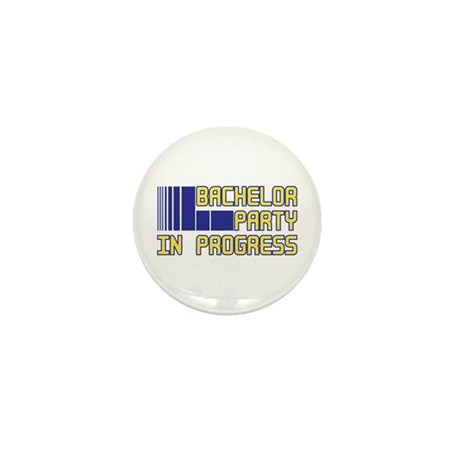 Bachelor Party in Progress Mini Button (10 pack)