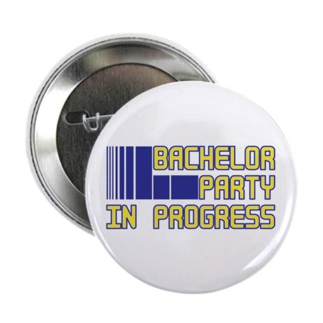 "Bachelor Party in Progress 2.25"" Button (100 pack)"