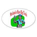Mechanics Have Big Tools Oval Sticker