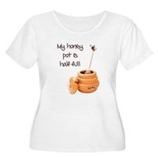 Honey Pot is Full T-Shirt