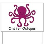 O is for Octopus Yard Sign