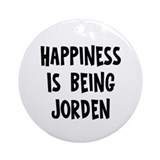 Happiness is being Jorden Ornament (Round)