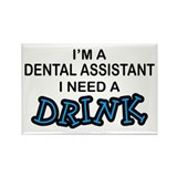 Dental Asst Need Drink Rectangle Magnet